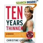 Ten Years Thinner: Week One of the Diet and Exercise Plan by Christine Lydon, M.D.