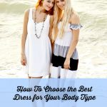 How to Choose The Best Dress For Your Body Type