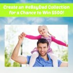 Create an #eBayDad Collection for a Chance to Win $500