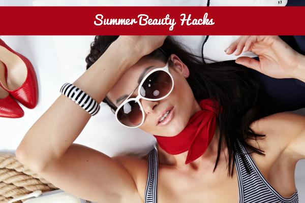 Summer Beauty Hacks