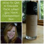 How To Get a Flawless Face When You Have Combination Skin