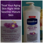 Care for Aging Skin With Vaseline Mature
