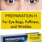 Preparation H for Eye Bags and Wrinkles?